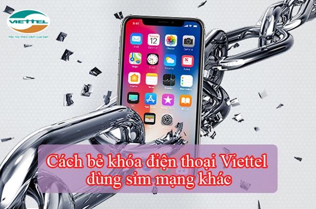 Cách bẻ khóa điện thoại Viettel dùng sim mạng khác vì máy không nhận sóng