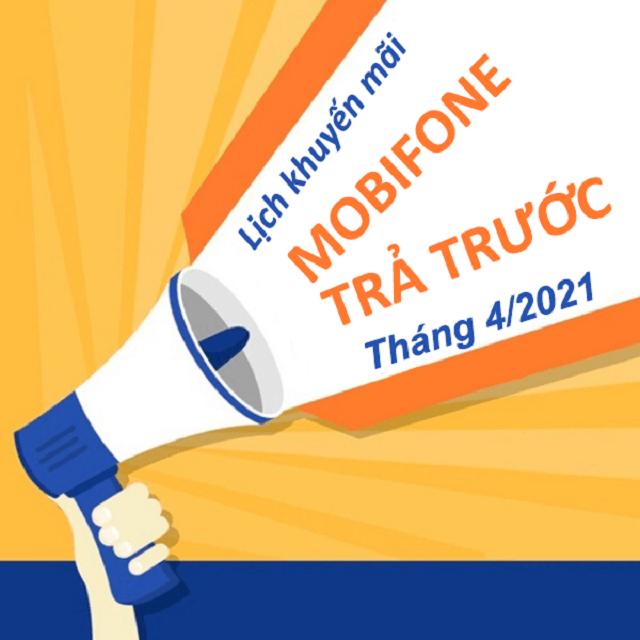 Lịch khuyến mãi Mobifone trả trước tháng 4/2021 tặng 20% thẻ nạp