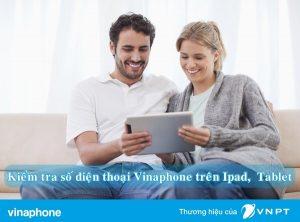 Cách kiểm tra số điện thoại Vinaphone bằng Ipad
